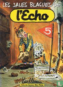 Les sales blagues de l'Echo 5