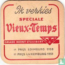 Ik verkies speciale Vieux-Temps