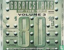 The Greatest Hits Of The '80's - Volume 3