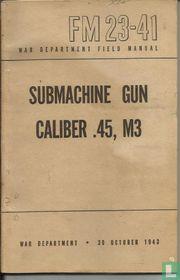 FM23-41 Submachine Gun Caliber .45, M3