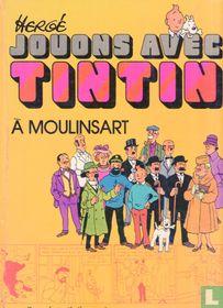 Jouons avec Tintin a Moulinsart