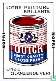 notre peinture brillante Quick Gloss paint
