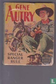Gene Autry in Special Ranger Rule