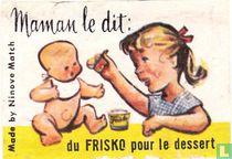 Maman le dit Frisko