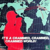 It's a crammed,  crammed, crammed world