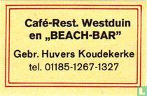 "Café-Rest. Westduin en ""Beach-Bar""  Gebr. Huvers"