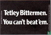 Tetley Bittermen You can't beat 'em