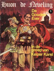 De gouden ever + In de greep van Keizer Karel