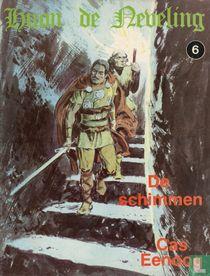 De schimmen + Cas Eenoog