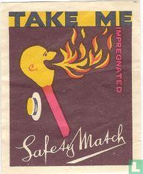 Take me - Safety Match