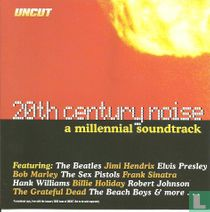 20th Century Noise - A Millennial Soundtrack