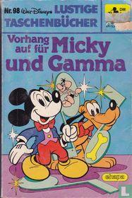 Vorhang auf für Micky und Gamma