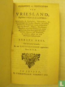 Oudheden en Gestichten van Vriesland, tusschen Vlie en de Lawers (...)