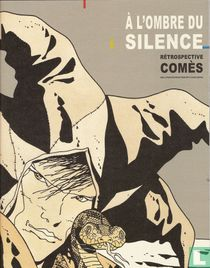 A l'ombre du Silence - Retrospective Comès