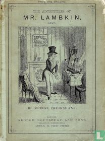 The Adventures of Mr. Lambkin, (Gent.)