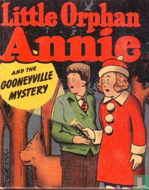 Little Orphan Annie and the Gooneyville Mystery