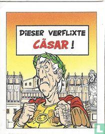 Dieser verflixte Cäsar !