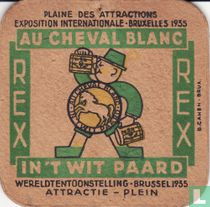 In 't Wit Paard wereldtentoonstelling 1935 Au Cheval Blanc exposition international Bruxelles 1935 / Bière Rex  Rex bier