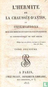 L'hermite de la Chaussée-d'Antin, ou, Observations sur les moeurs et les usages parisiens au commencement du XIXe siècle.