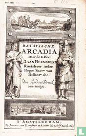Batavische Arcadia, waer in, onder 't Loofwerck van Liefkooserye, gehandelt werdt, van den oorspronck van 't oudt Batavien