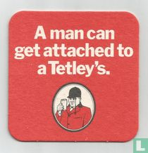 A man can ger attached to a Tetley's