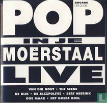 Pop in je moerstaal live