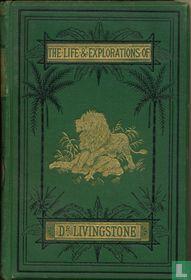 The Life and Explorations of David Livingstone LL.D