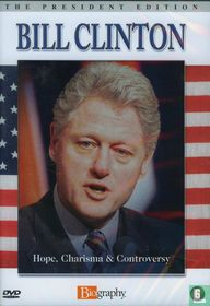 Bill Clinton - Hope, Charisma & Controversy