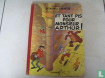 Sylvain et Sylvette et tant pis pour monsieur Arthur!