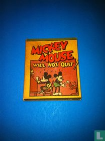 Mickey MOUSE - Will not quit