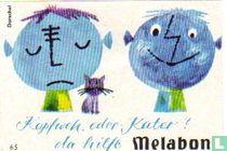 Melabon - Kopfach oder Kater! da hilft....