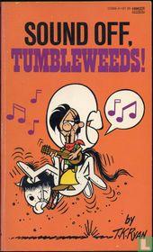 Sound Off, Tumbleweeds!