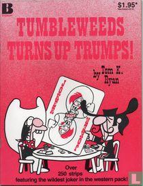 Tumbleweeds Turns Up Trumps!