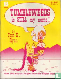 Tumbleweeds is Still My Name!