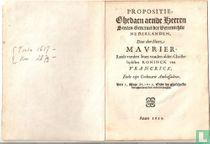 Propositie, ghedaen aende heeren Staten Generael der Vereenighde Nederlanden door den heere Maurier, Raedt vanden staet vanden alder..
