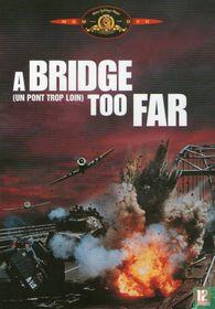 A Bridge Too Far / Un pont trop loin