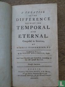 A treatise of the difference betwixt the temporal and eternal. Composed in Spanish