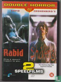 Rabid + Shivers