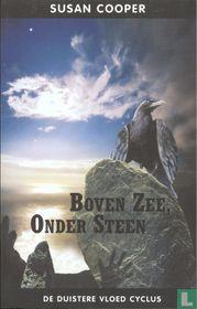Boven Zee, Onder Steen