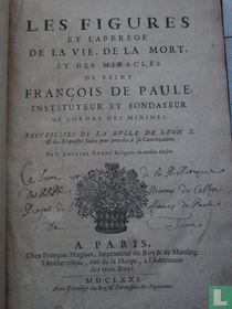 Les figures et l'abbrege de la vie, de la mort, et des miracles de Saint François de Paule