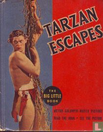 Tarzan Escapes, A New Story of Tarzan of the Apes