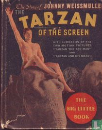 TARZAN OF THE SCREEN, THE STORY OF JOHNNY WEISSMULLER