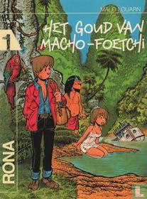 Het goud van Macho-Foetchi
