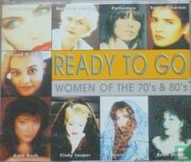 Ready to Go - Women of the 70's & 80's