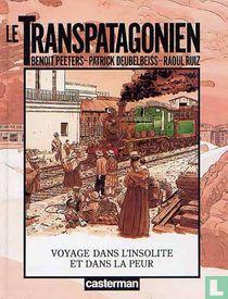 Le Transpatagonien - Voyage dans l'insolite et dans la peur