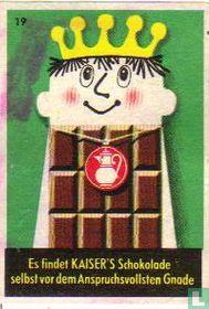 Es findetKAISER;S Schokolade.....