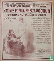 Matinée populaire extraordinaire au profit des orphelins mutualistes de la guerre.