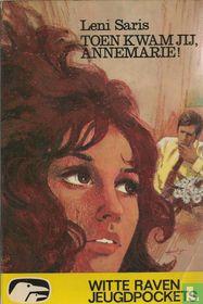Toen kwam jij, Annemarie!