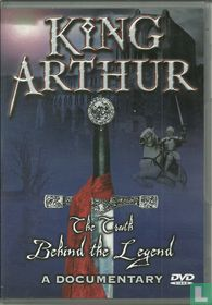 King Arthur - The truth behind the legend