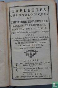 Tablettes Chronologiques de L`Histoire Universelle sacrée et prophane, ecclésiatique et civile, depuis la Création du Monde, jusqua`à l`an 1743